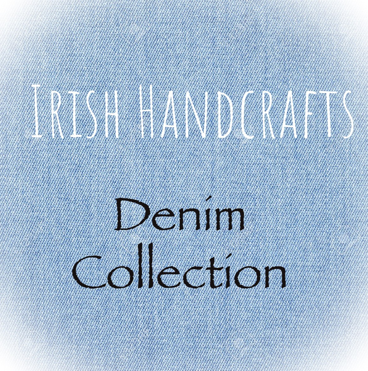 Denim Collection at Irish Handcrafts